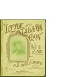 Little Alabama Coon / music by and Paley; words by Hattie Starr by Kendis and Paley, Hattie Starr, and Willis Woodward and Co. (New York)