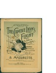 The Captive Lion's Flight ( la fuite du lion captif) / words by S. Mazurette
