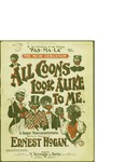All Coons Look Alike to Me / music by Ernest Hogan; words by Ernest Hogan by Ernest Hogan and M. Witmark and Sons (London)