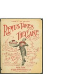 Remus Takes The Cake / words by Jacob Henry Ellis by Jacob Henry Ellis and Willis Woodward and Co. (New York)