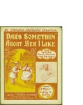 Dar's Somethin' About Yer I Like / music by John T. Kelly; words by John T. Kelly