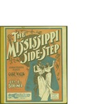 The Mississippi Side-Step / music by Leo. E. Berliner; words by Leo. E. Berliner by Leo. E. Berliner and Co. (New York)