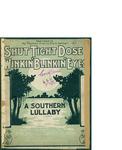 Shut Tight Dose Winkin' Blinkin' Eyes / words by Thomas Curtis Clark by Thomas Curtis Clark and The Thompson Music Co. (Chicago)
