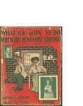 """What You Goin' to do when the Rent Comes """"""""'Round? (Rufus Rastus Johnson Brown) / music by Harry von Tilzer; words by B. Sterling Andrew by Harry von Tilzer, B. Sterling Andrew, and Harry von Tilzer Music Publishing Co. (New York)"""