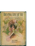 Dreaming Love of You / words by Chas K. Harris by Chas K. Harris and Chas K. Harris (New York)