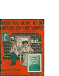 What You Goin' To Do When the Rent Comes Round? (Rufus Rastas Johnson Brown) / music by Harry von Tilzer; words by Andrew B. Sterling by Harry von Tilzer, Andrew B. Sterling, and Harry von Tilzer Music Publishing Co. (New York)