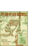 I've Said My Last Farewell (Toot-Toot-Good-Bye) / music by Fred Fisher; words by Ed Rose by Fred Fisher, Ed Rose, and Helf and Hager Co. (New York)