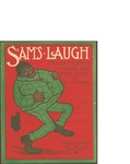 Sam's Laugh / words by Ed O'Connor by Ed O'Connor and Chas I. Davis Music Publisher (Detroit)