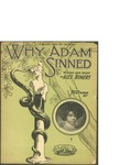 Why Adam Sinned / music by Alex Rogers; words by Alex Rogers by Alex Rogers, Alex Rogers, and The Gotham-Attucks Music Co. (New York)