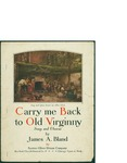 Carry My Back to Old Virginny / words by James A. Bland by James A. Bland and Oliver Ditson Company (Boston)