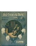 Old Folks at Home / words by Louis A. Drumheller by Louis A. Drumheller and Joseph Morris (Philadelphia)