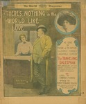 There's Nothing In the World Like Love / music by Edward Madden; words by Henriette Blanke-Belcher by Edward Madden, Henriette Blanke-Belcher, and Jerome H. Remick and Co. (New York)