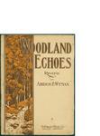 Woodland Echoes / words by Addison P. Wyman by Addison P. Wyman and McKinley Music Co. (Chicago)