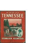 In dear Old Tennesse / music by Harry L. Newman; words by Olive L. Frields by Harry L. Newman, Olive L. Frields, and Shapiro Music Pub. Co. (New York)