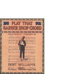 Play that Barber Shop Chord / music by Lewis F. Muir; words by Wm. Tracey by Lewis F. Muir, Wm. Tracey, and J. Fred Helf Company (New York)