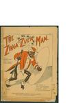 The Zinga Zula Man / music by Ben M. Jerome; words by Eduard Madden by Ben M. Jerome, Eduard Madden, and Chas K. Harris (New York)