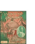 Listen To That Jungle Band / music by Kendis and Paley; words by Al. Bryan by Kendis and Paley, Al. Bryan, and Shapiro Music Pub. Co. (New York)