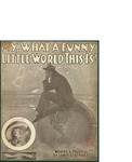 My, What A Funny Little World This Is! / words by Lewis and Benett by Lewis and Benett