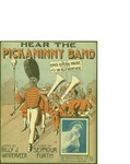 Hear the Pickaninny Band / music by Seymour Furth; words by Billy J. Vanderveer by Seymour Furth, Billy J. Vanderveer, and Joe Morris Music Co. (New York)