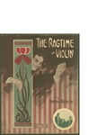 The Ragtime Violin / words by Irving Berlin by Irving Berlin and Ted Snyder Co. (New York)