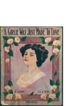 A Girlie Was Just Made To Love / music by George W. Meyer; words by Joe Goodwin by George W. Meyer, Joe Goodwin, and F.B. Haviland (New York)