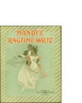 Mandy's Ragtime Waltz / music by J.S. Zamecnik; words by J. S Zamecnik by J. S. Zamecnik and Sam Fox Pub. Co. (Cleveland)