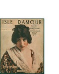 Isle D' Amour / music by Leo. Edwards; words by Earl Carroll by Leo. Edwards, Earl Carroll, and Leo Feist Inc. (New York)