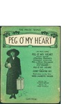 Peg O' My Heart / music by Fred Fisher; words by Alfred Bryan by Fred Fisher, Alfred Bryan, and Leo Feist Inc. (New York)