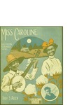 Miss Caroline / words by Thos. S. Allen by Thos. S. Allen and O. E. Story (Boston)