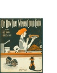 Of How That Woman Could Cook / music by Grace Le Boy; words by Gus Kahn by Grace LeBoy, Gus Kahn, and Jerome H. Remick and Co. (New York)