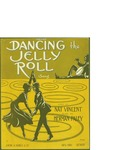 Dancing the Jelly Roll / music by Herman Paly; words by Nat Vincent by Herman Paly, Nat Vincent, and Jerome H. Remick and Co. (New York)