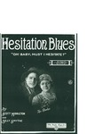 Hesitation Blues (Oh! Baby, Must I Hesitate?) / music by Billy Smythe; words by Scott Middleton by Billy Smythe, Scott Middleton, and Billy Smythe Music Co. (Louisville)