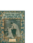 (The Song That I Heard In My Childhood) That's The Song For Me / music by Nat. Osborne; words by Joe Goodwin by Nat. Osborne, Joe Goodwin, and Shapiro Bernstein and Co. (New York)