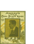 Mammy's Little Coal Black Rose / music by Richard A. Whiting; words by Raymond Egan by Richard A. Whiting, Raymond Egan, and Jerome H. Remick and Co. (New York)