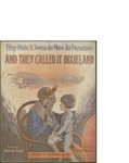They Made it Twice as Nice as Paradise and They Called it Dixieland / music by Richard A. Whiting; words by Raymond Egan by Richard A. Whiting, Raymond Egan, and Jerome H. Remick and Co. (New York)