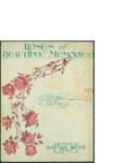 Roses of Beautiful Memories / music by Geo. B. Pitman; words by Geo. B. Pitman by Geo. B. Pitman, Geo. B. Pitman, and Garton Brothers (Boston)