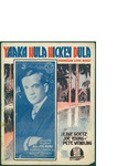 Yaaka Hula Hickey Dula (Hawaiian Love Song) / words by E. Ray Goetz, Joe Young, and Pete Wendling by E. Ray Goetz, Joe Young, Pete Wendling, and Waterson Berlin and Snyder Co. (New York)
