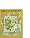 Mammy Blossom's Possum Party / music by Theodor Morse; words by Arthur Fields by Theodor Morse, Arthur Fields, and Leo Feist Inc. (New York)