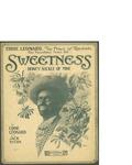 Sweetness (Honey Suckle of Mine) / music by Jack Stern; words by Eddie Leonard by Jack Stern, Eddie Leonard, and Chas K. Harris (New York)