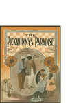 The Pickaninny's Paradise / music by Nat Osborn; words by Sam Ehrlich by Nat Osborn, Sam Ehrlich, and Harry von Tilzer Music Publishing Co. (New York)
