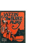 Jazzin' the Blues Away / music by Dick Heinrich; words by Jeff Branen by Dick Heinrich, Jeff Branen, and Stasny Music Co. (New York)