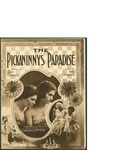 The Pickaninny's Paradise / music by Nat. Osborne; words by Sam Ehrlich by Nat. Osborne, Sam Ehrlich, and Harry von Tilzer Music Publishing Co. (New York)