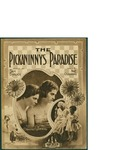The Pickaninnys Paradise / music by Nat. Osborne; words by Sam M. Ehrlich by Nat. Osborne, Sam M. Ehrlich, and Harry von Tilzer Music Publishing Co. (New York)