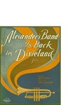 Alexander's Band is Back in Dixieland / music by Albert Gumble; words by Jack Yellen by Albert Gumble, Jack Yellen, and Jerome H. Remick and Co. (New York)