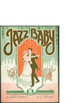 Jazz Baby / music by M. K. Jerome; words by Blanche Merrill