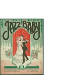 Jazz Baby / music by M.K. Jerome; words by Blanche Merrill by M. K. Jerome, Blanche Merrill, and Waterson Berlin and Snyder Co. (New York)