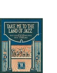 Take Me to the Land of Jazz / music by Pete Wendling; words by Bert Kalmar and Edgar Lelie by Pete Wendling, Bert Kalmar, Edgar Lelie, and Waterson Berlin and Snyder Co. (New York)