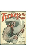 Turkey in the Straw / music by Otto Bonnell; words by Leo Wood by Otto Bonnell, Leo Wood, and Leo Feist Inc. (New York)