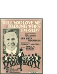 Will You Love Me Darling when I'm Old?/ music by Fred V. Bowers; words by Arthur Lamb by Fred V. Bowers, Arthur Lamb, and Jos. W. Stern and Co. (New York)