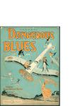 (Ta De Da Da De Dum) Dangerous Blues / music by Billie Brown; words by Anna Welker Brown by Billie Brown, Anna Welker Brown, and J. W. Jenkins Sons (Kansas City)
